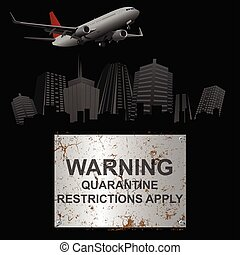 Rusty quarantine restriction apply sign city - Corroded ...
