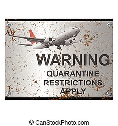 Rusty quarantine restriction apply sign - Corroded ...