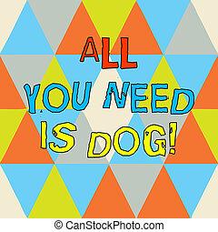 söt, alla, färgfoto, hund-, form, en annan, behov, trianglar, älskarna, skrift, anteckna, dig, valp, vara, skapande, affär, få, formning, visande, space., happier, avskrift, dog., mång-, djuren, showcasing
