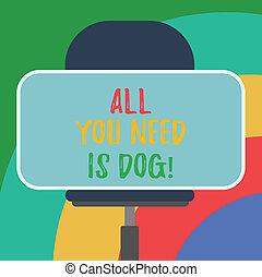 söt, alla, foto, märke, hund-, form, tom, behov, älskarna, få, skrift, chair., text, begreppsmässig, dig, valp, vara, svängtapp, affär, sittande, visande, hand, happier, dog., djuren, rektangulär