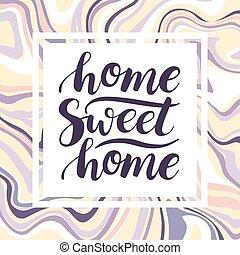 sød, phrase., home., begrebsmæssig, vektor, handwritten, hjem