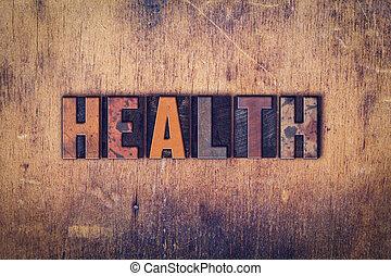 saúde, conceito, madeira, letterpress, tipo
