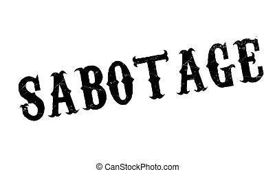 Sabotage rubber stamp. Grunge design with dust scratches....