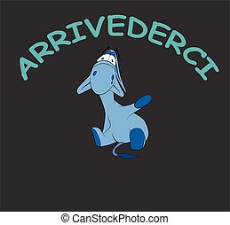 "Sad donkey waving hand with Italian text ""Arrivederci"", t-shirt graphics"
