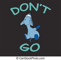 "Sad donkey waving hand with text ""Don't Go"", t-shirt graphics"