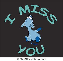 "Sad donkey waving hand with text ""I Miss You"", t-shirt graphics"