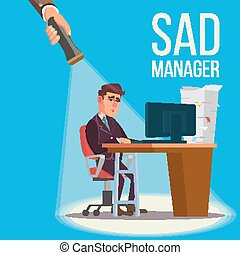 Sad Manager, Businessman Vector. Sitting At The Workplace. Falling Concept. Failure, Financial Debt. Flashlight And Hand. Flat Illustration