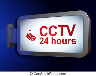 Safety concept: CCTV 24 hours and Cctv Camera on billboard background