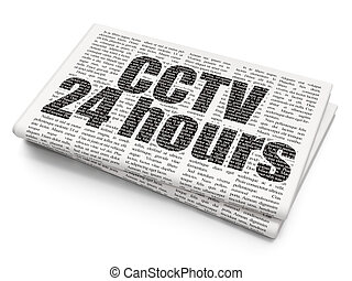 Safety concept: CCTV 24 hours on Newspaper background