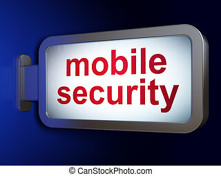 Safety concept: Mobile Security on billboard background