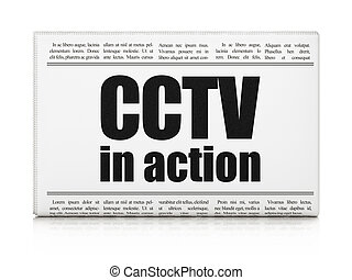Safety concept: newspaper headline CCTV In action