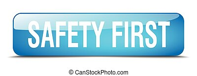 safety first blue square 3d realistic isolated web button