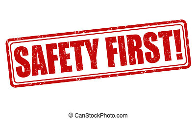Safety first stamp - Safety first grunge rubber stamp on...