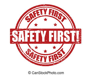Stamp with text safety first inside, vector illustration