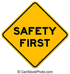 Safety First Symbol - Classic yellow danger sign with Safety...