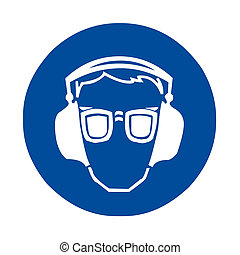 Safety sign ear eye protection
