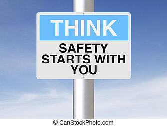 Safety Starts With You  - A sign with a safety reminder