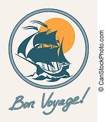 Sailing boat retro poster. Vector vintage bon voyage sign with sail ship