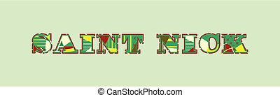 The word SAINT NICK concept written in colorful abstract typography. Vector EPS 10 available.