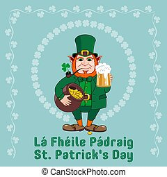 Saint Patrick s Day party flyer. Leprechaun with a mug of beer, a pipe and a pot of gold coins
