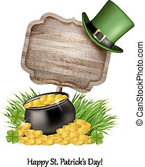 Saint Patrick's Day background with a sign, clover leaves, green hat and gold coins in a cauldron. Vector illustration.