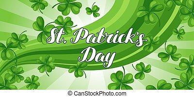 Saint Patricks Day banner. Green clover shamrock and the...