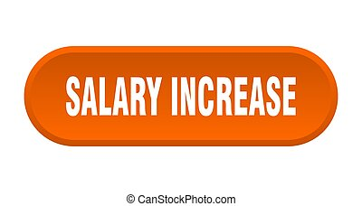 salary increase button. rounded sign on white background - ...