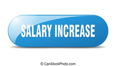 salary increase button. sticker. banner. rounded glass sign...