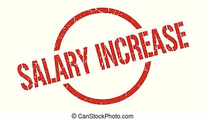 salary increase stamp - salary increase red round stamp