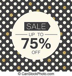 Sale 75%. Sale coupon design template. Polka dot gold foil on black background.