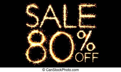 Sale 80 Off Text Sparkler Writing With Glitter Sparks Particles Firework on Black 4K Loop Background. Sale, discount Off, Offer, business promotion , advertisement .