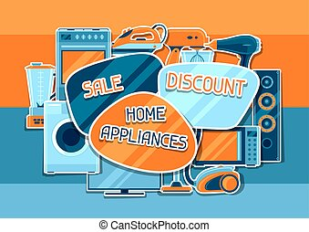 Sale background with home appliances. Household items for shopping and advertising flyer