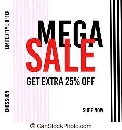 Sale banner template design. Mega Sale. Get extra 25% off. Limited offer. Shop now. Vector illustration.