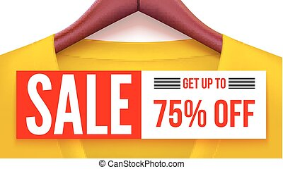 Sale banner. Yellow clothing with tag hanging on hangers. Get up to 75 percent off Advertising with fantastic offer for your design of posters, print design, creative arts. Horizontal 3D illustration