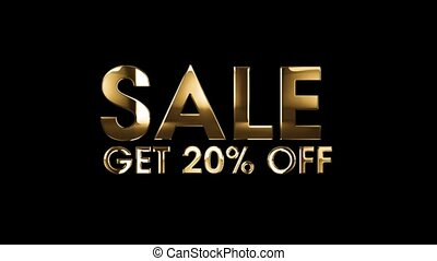 SALE get 20% off - text animation with gold letters over...