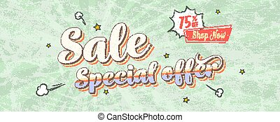 Sale special offer. Vintage card, pop art style with cartoon bubble. Get up discount 75 percent, go to shop now. Retro poster 60s with grunge texture. It can be easily removed. Vector 3d illustration.