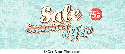 Sale, summer offer. Pop art style, vintage banner about reduction of prices. Get up to 75 percent discount. Retro design of vector template. Grunge pattern and scuffs texture, old school style.