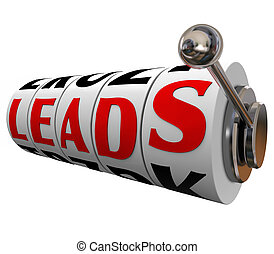 Sales leads word on slot machine dials to illustrate winning new customers or prospects via investing in advertising and marketing to promote your company or business