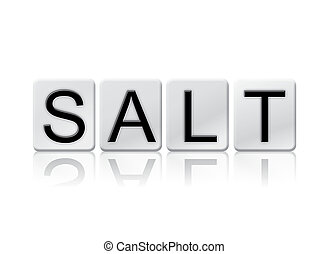 Salt Isolated Tiled Letters Concept and Theme - The word...