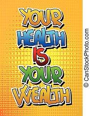 salud, su, riqueza