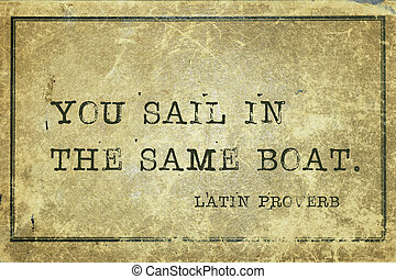 same boat LP - You sail in the same boat - ancient Latin...