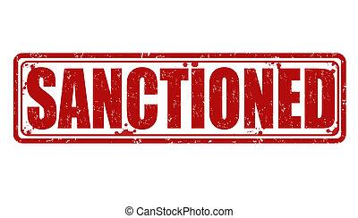 Sanctioned grunge rubber stamp on white, vector illustration