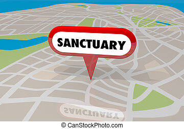 Sanctuary City Safety Security Location Map 3d Illustration
