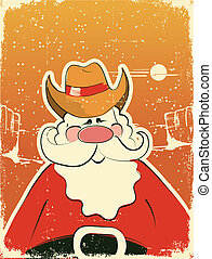 Santa Claus with cowboy hat .Retro card