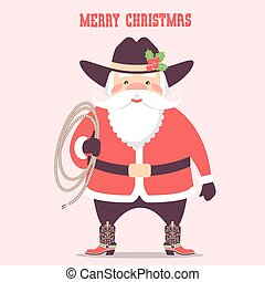Santa claus with cowboy western hat and lasso .Vector christmas card illustration