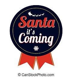 Santa it's coming badge on white background, vector illustration