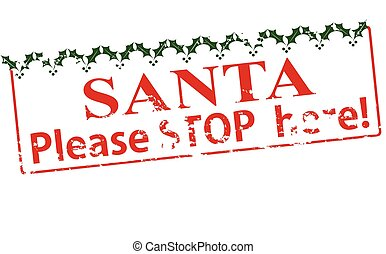 Santa please stop here - Rubber stamp with text Santa please...