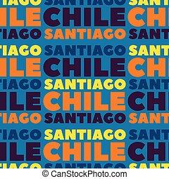 Santiago, Chile seamless pattern, typographic city...