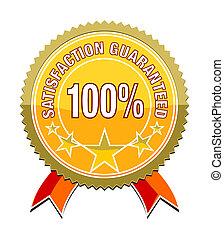 satisfaction guaranteed - a satisfaction guaranteed sticker...