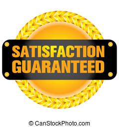satisfaction, guaranteed